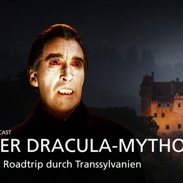 Der Dracula-Mythos - Ein Roadtrip durch Transsylvanien