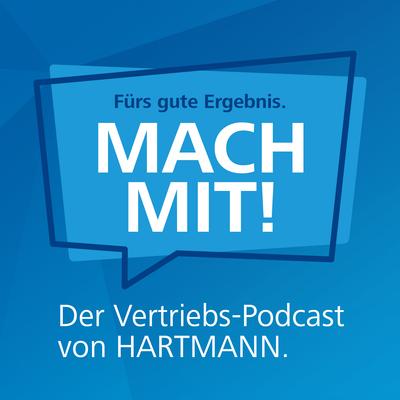 Mach mit! - Der Hartmann-Vertriebspodcast