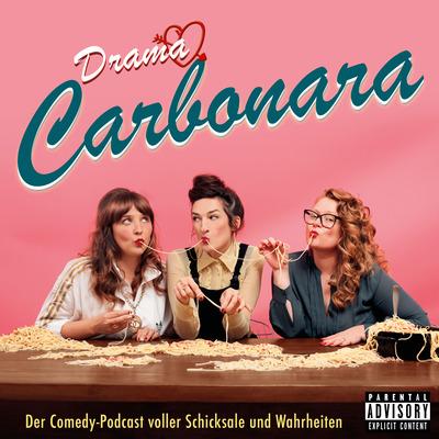 Drama Carbonara - Der Comedy-Podcast voller Schicksale & Wahrheiten