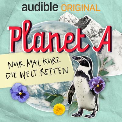 Planet A - Nur mal kurz die Welt retten