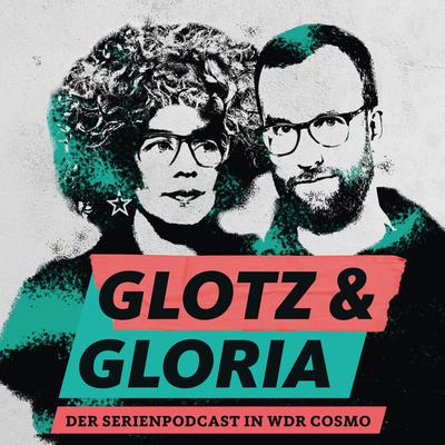 Glotz und Gloria - Der COSMO Serien-Podcast