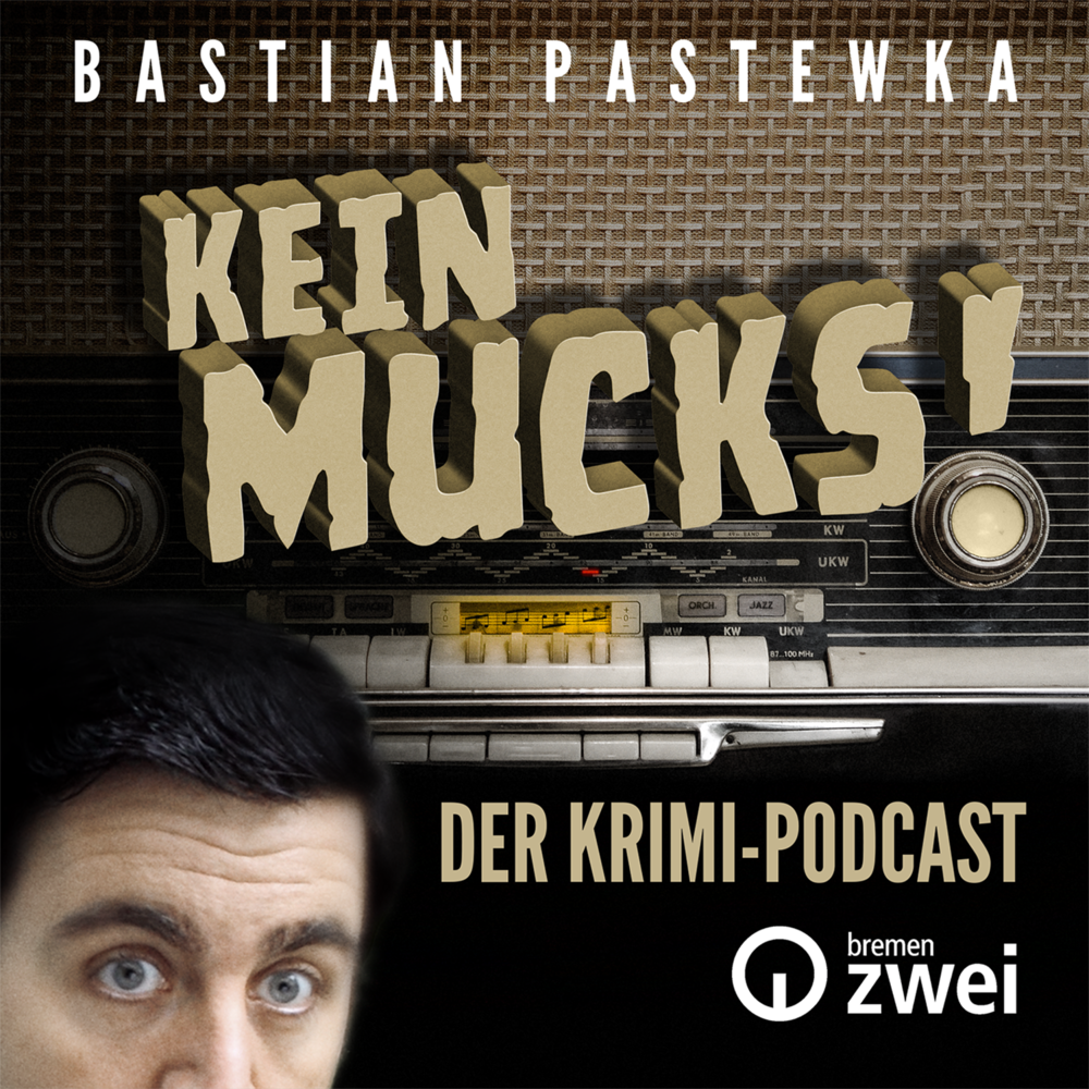Kein Mucks! – Der Krimi-Podcast mit Bastian Pastewka