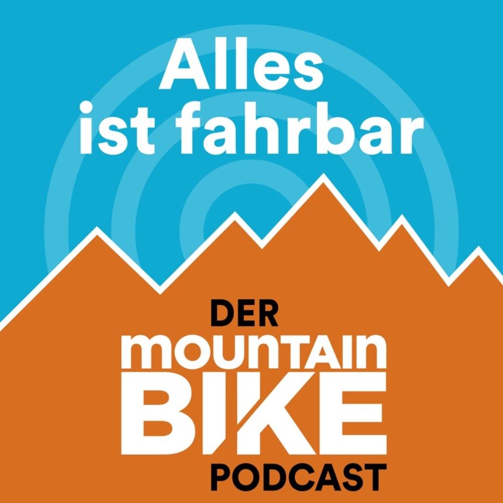 Alles ist fahrbar – der MOUNTAINBIKE Podcast