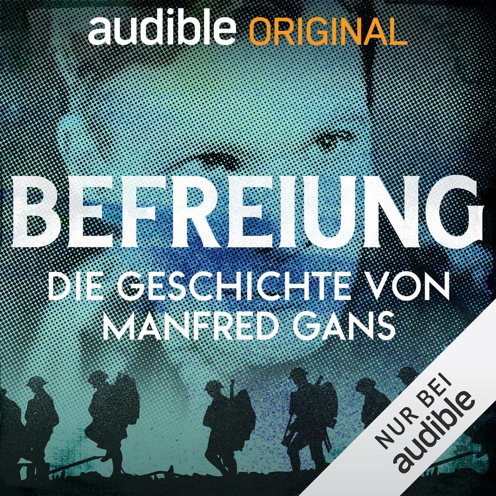 Befreiung. Die Geschichte von Manfred Gans