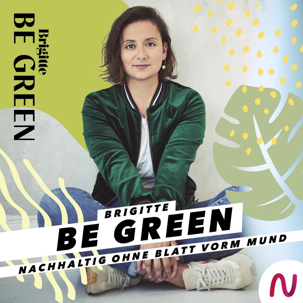 Brigitte BE GREEN – Nachhaltig ohne Blatt vorm Mund