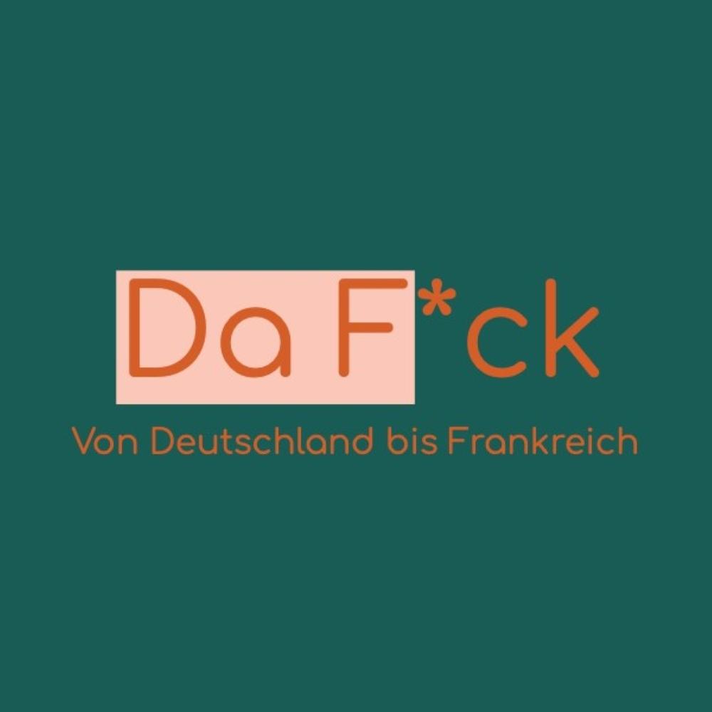 Da F*ck – Von Deutschland bis Frankreich
