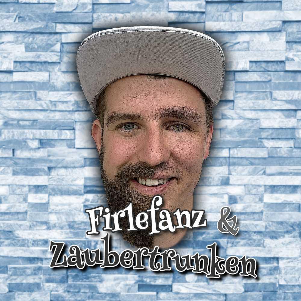 Firlefanz&Zaubertrunken