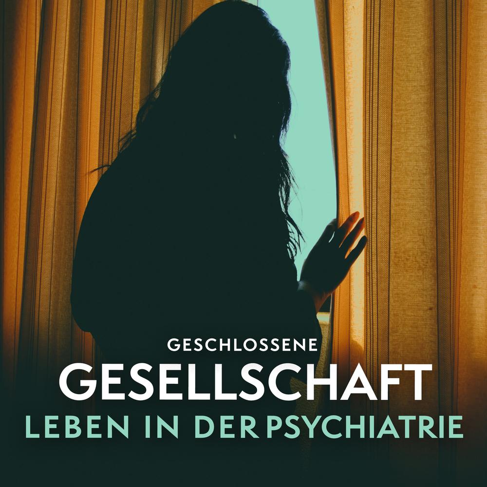 Geschlossene Gesellschaft – Leben in der Psychiatrie