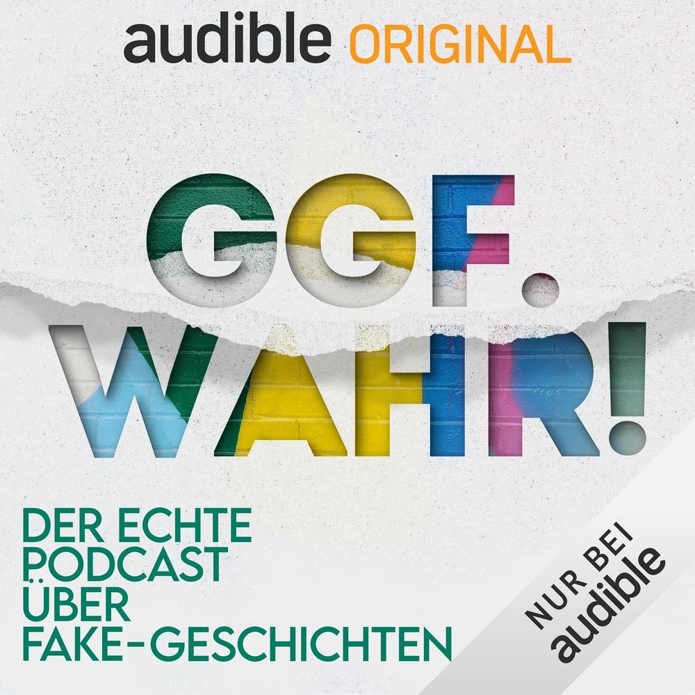 Ggf. wahr! Der echte Podcast über Fake-Geschichten