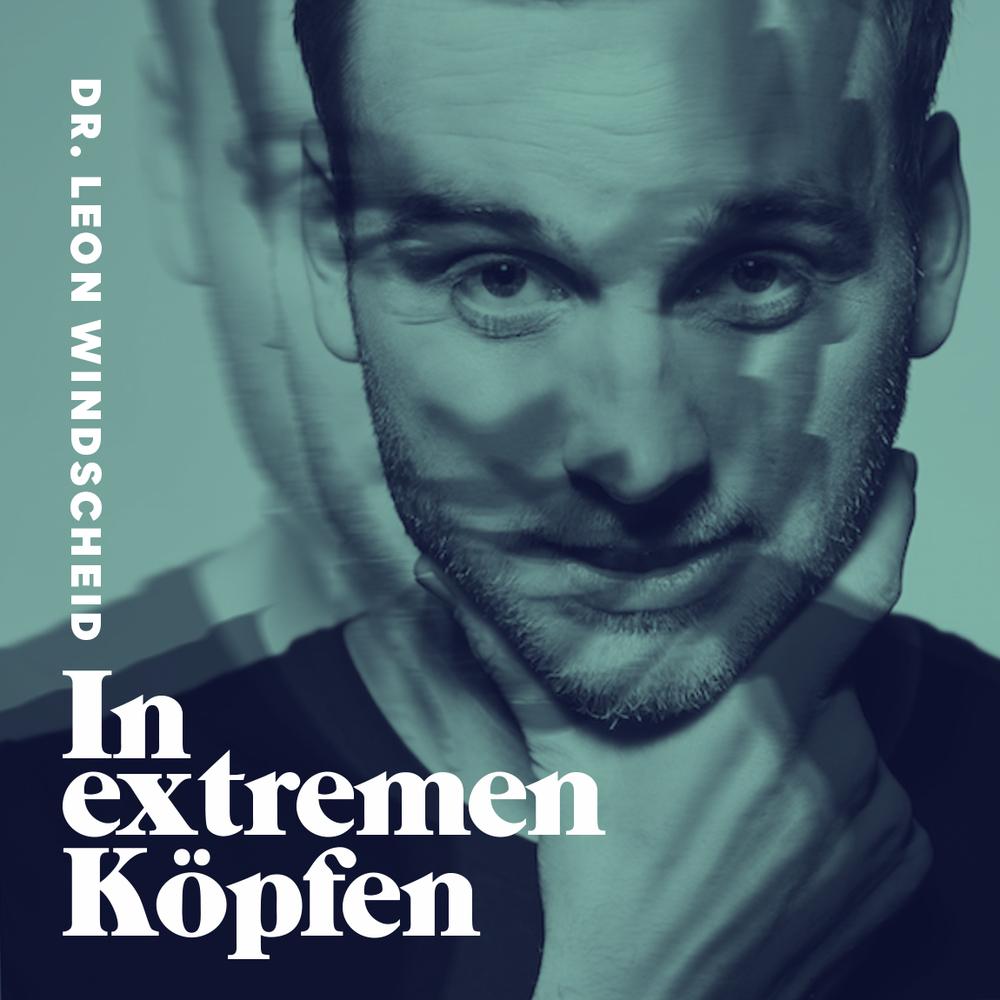 In extremen Köpfen – mit Dr. Leon Windscheid