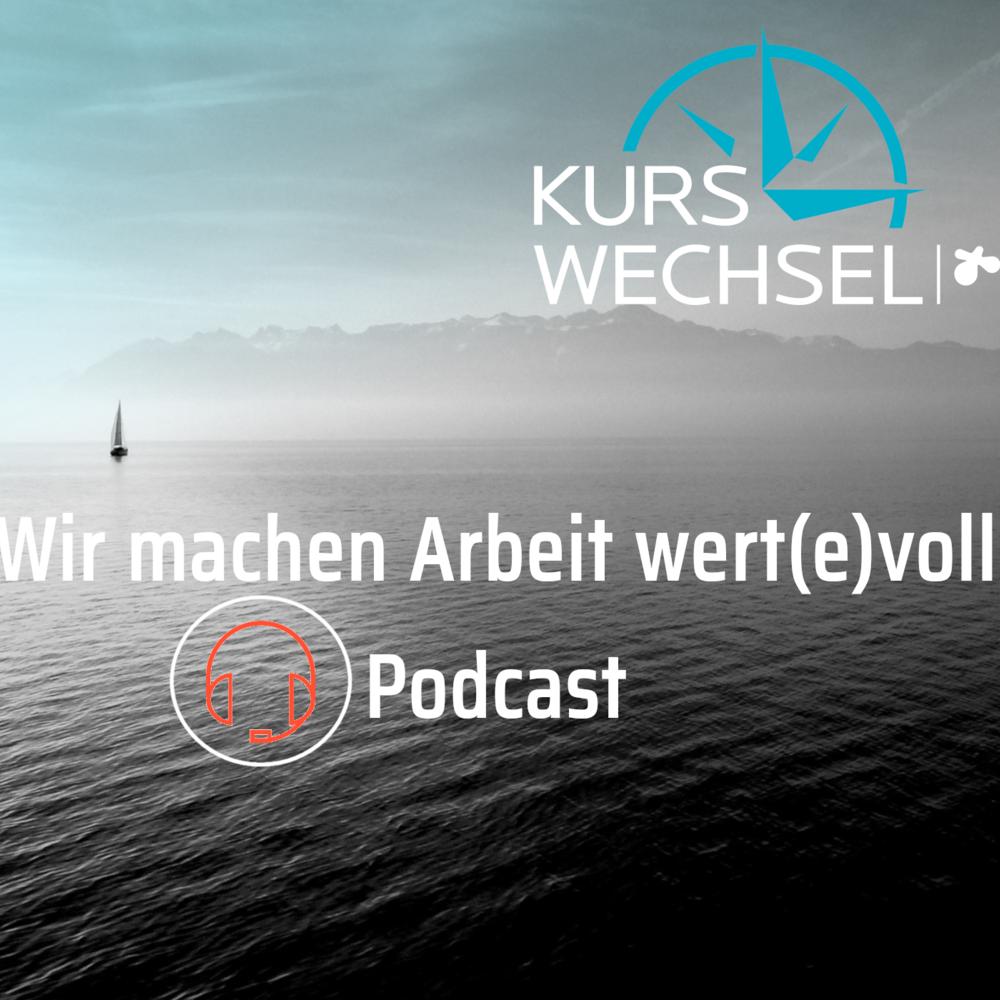 Kurswechsel Podcast – Wir machen Arbeit wert(e)voll