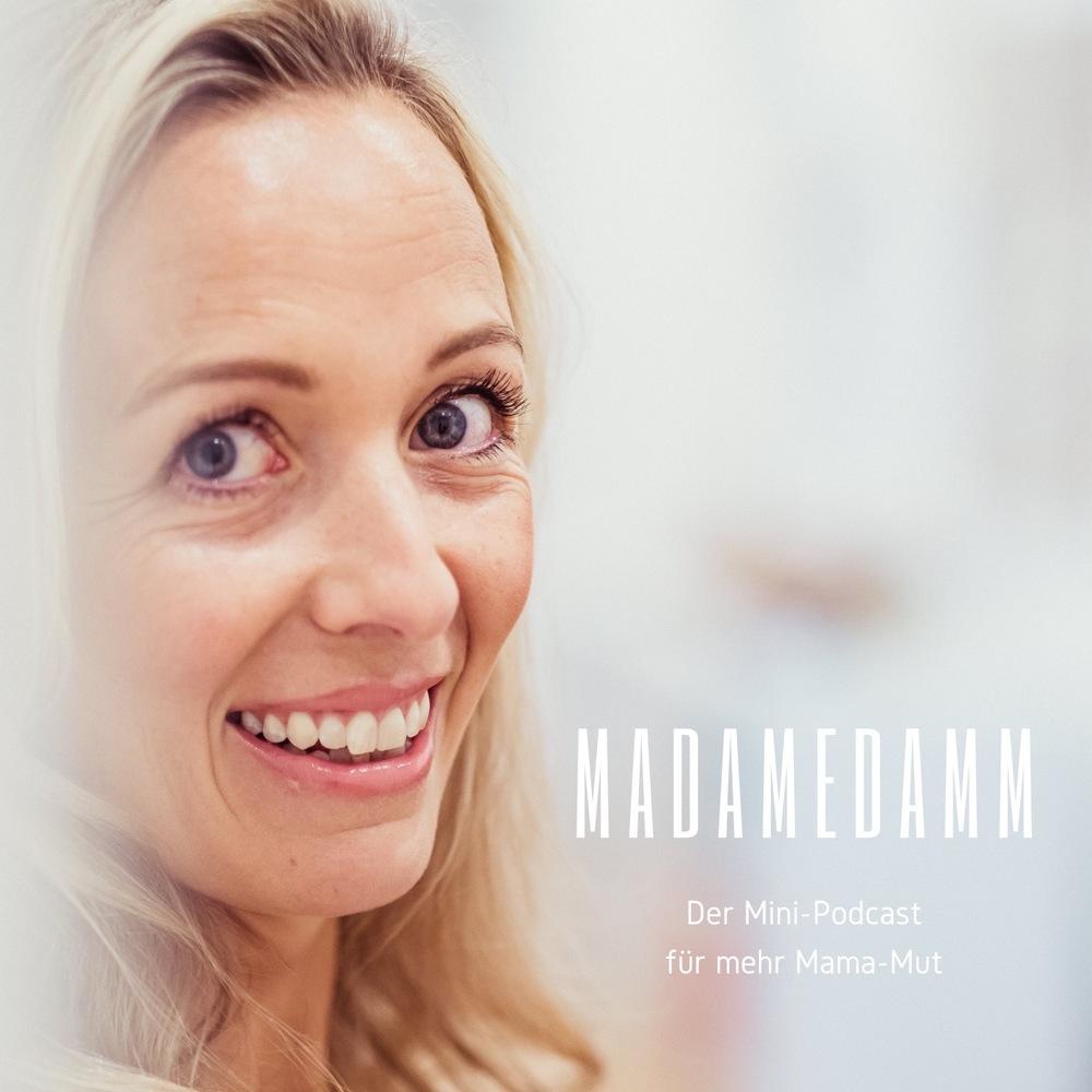 madamedamm – Der Mini-Podcast für mehr Mama-Mut