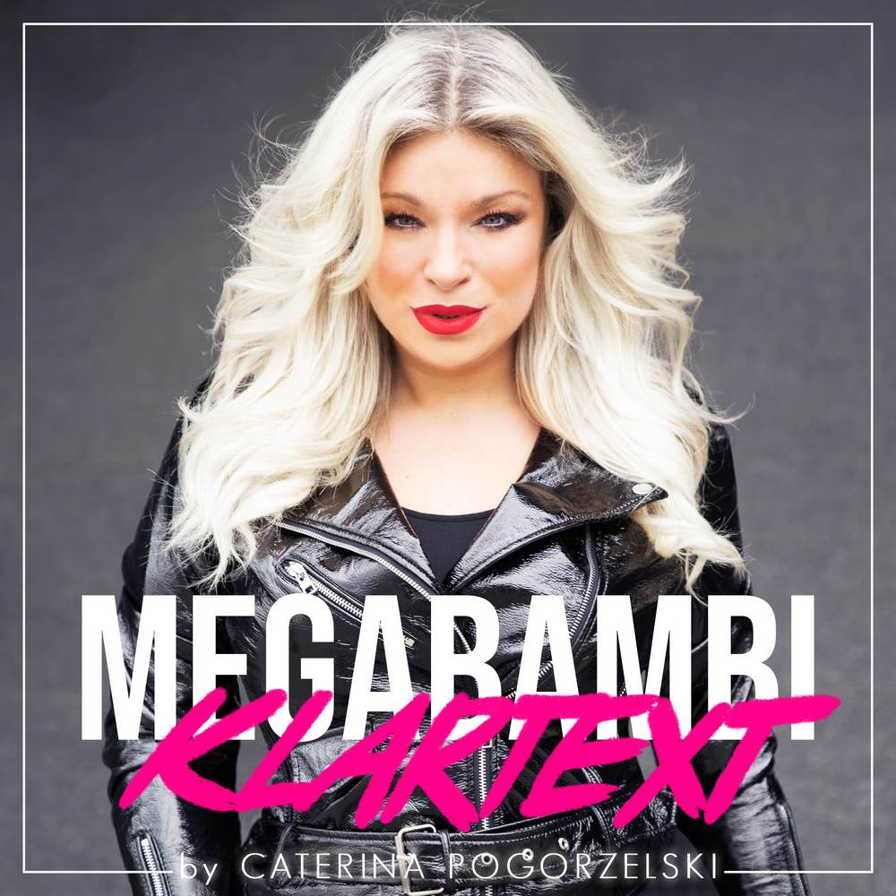 MEGABAMBI by Caterina Pogorzelski.  Dein Podcast für Selbstliebe, Lebensfreude & Motivation.