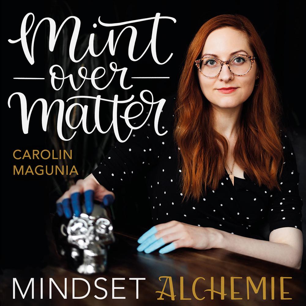 mint over matter – mindset alchemie