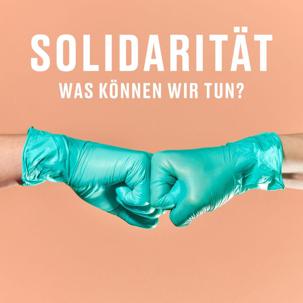 Solidarität – Was können wir tun?