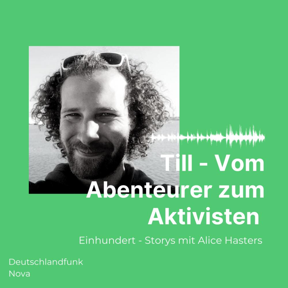 Till: Vom Abenteurer zum Aktivisten – Einhundert – Storys mit Alice Hasters
