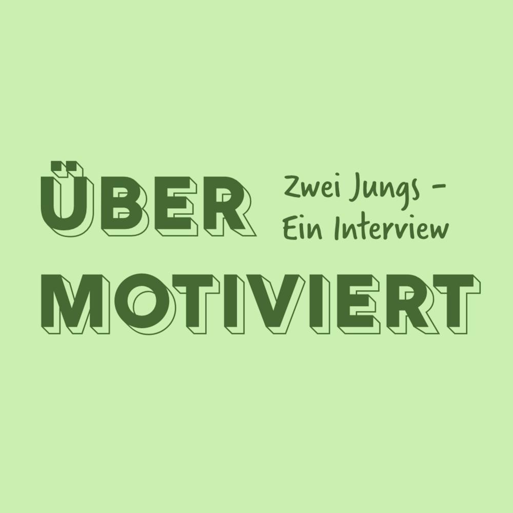 übermotiviert – 2 Jungs, 1 Interview