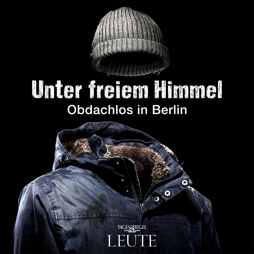 Unter freiem Himmel – Obdachlos in Berlin
