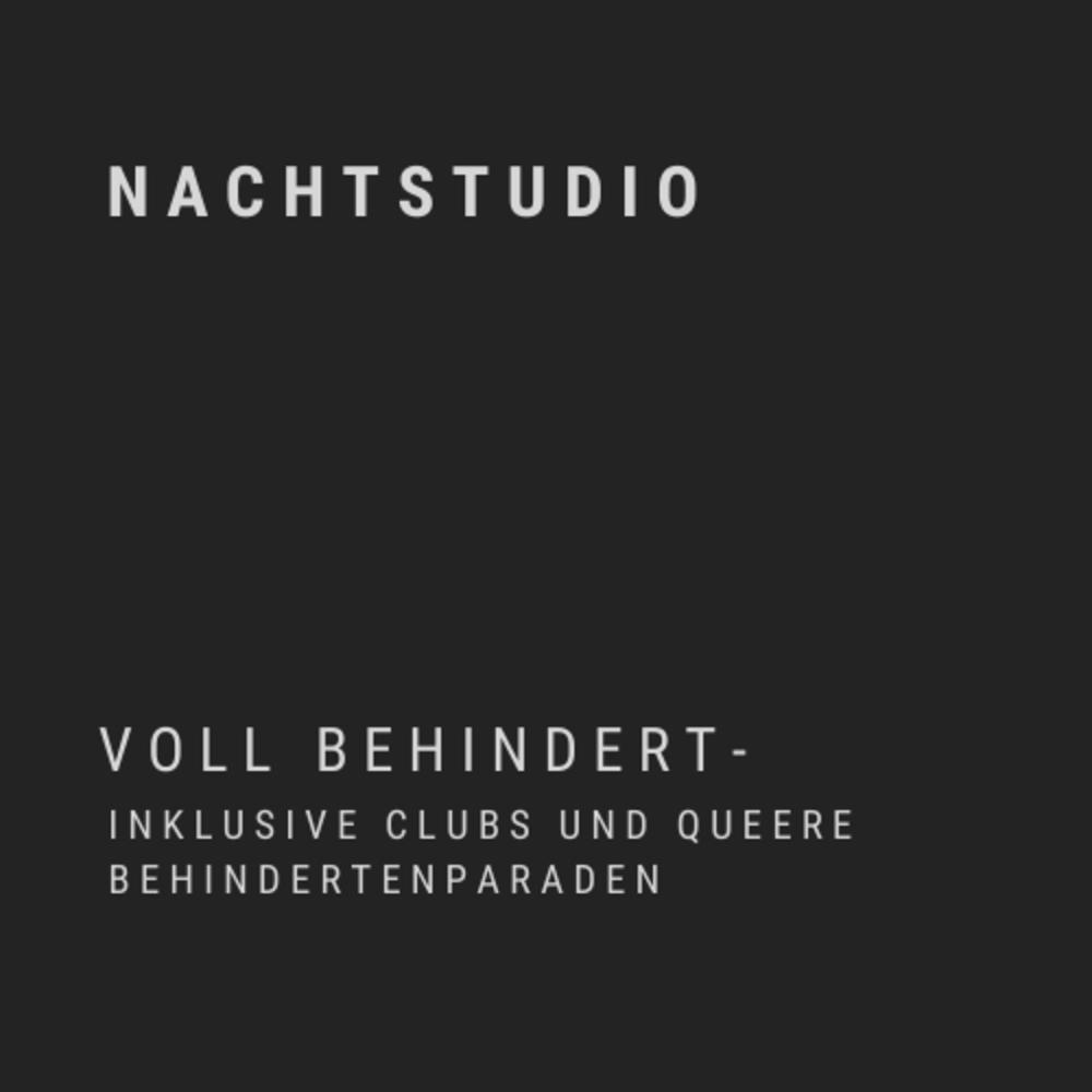 Voll behindert-von inklusiven Nachtclubs und queeren Behindertenparaden