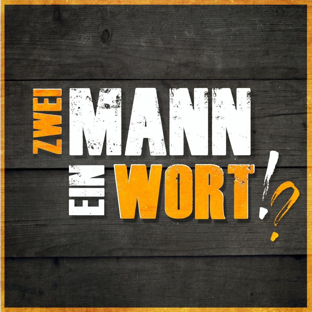 Zwei Mann – Ein Wort!?